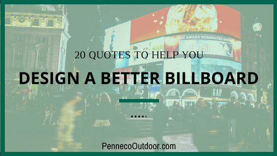 20 Quotes To Help You Design a Better Billboard