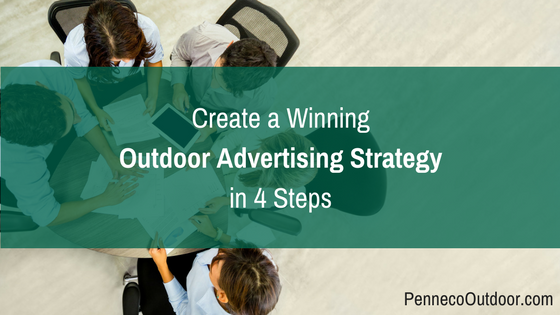 4 Steps to Create a Winning Outdoor Advertising Strategy