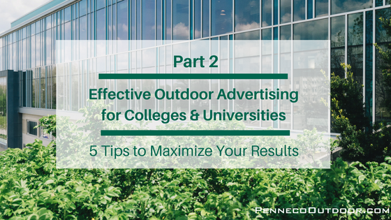Part 2: 5 Tips to Create Effective Outdoor Advertising for Your College or University