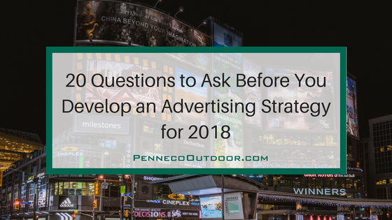 20 Questions to Ask as You Develop an Advertising Strategy for 2018