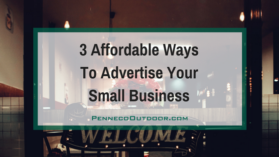 3 Affordable Ways to Advertise Your New Small Business