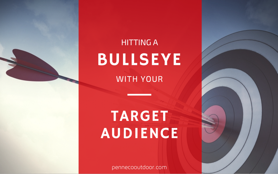 Hitting a Bullseye with Your Target Audience